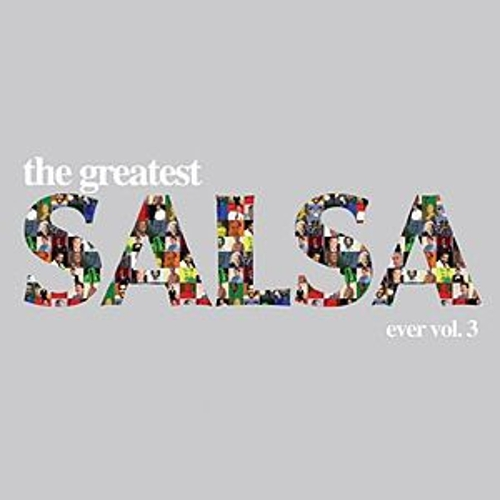 The Greatest Salsa Ever Vol. 3 by Various Artists