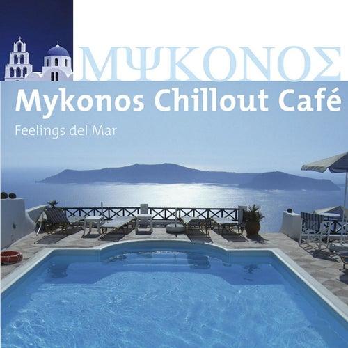 Mykonos Chillout Café (Feelings del Mar) by Various Artists