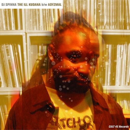 The Ill Kudana B/W Adyzmal by DJ Spinna