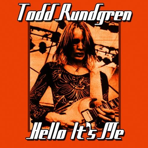 Hello It's Me by Todd Rundgren