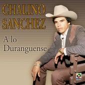 A Lo Duranguense de Chalino Sanchez