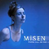 Walk Up Wind by Misen
