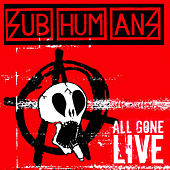 All Gone Live by Subhumans (UK)