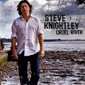 Cruel River by Steve Knightley