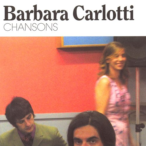 Chansons by Barbara Carlotti