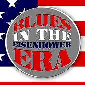Blues In The Eisenhower Era by Various Artists