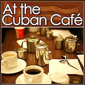 At The Cuban Café by Various Artists