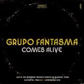 Comes Alive de Grupo Fantasma