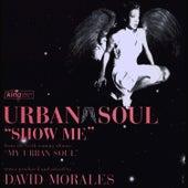 Show Me by Urban Soul