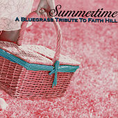 A Bluegrass Tribute To Faith Hill: Summertime by Pickin' On