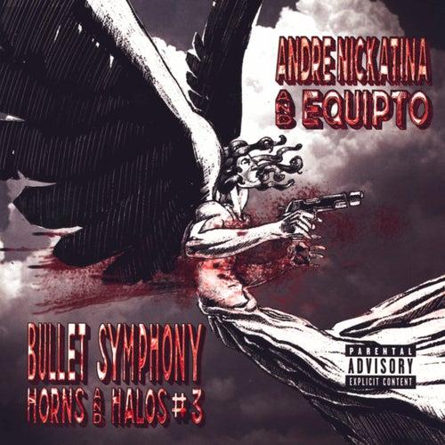 Bullet Symphony Horns And Halos #3 by Andre Nickatina