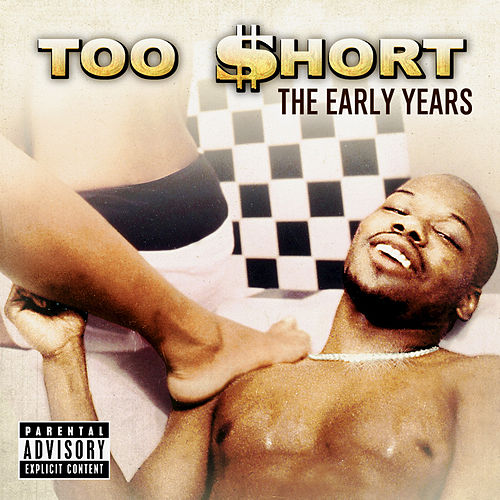 The Early Years by Too Short