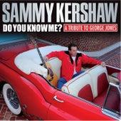 Do You Know Me? A Tribute to George Jones von Sammy Kershaw