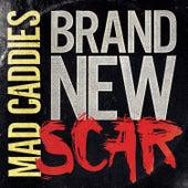 Brand New Scar von Mad Caddies