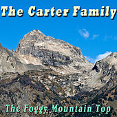 The Foggy Mountain Top by The Carter Family
