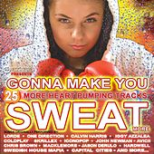 Gonna Make You Sweat More (25 More Heart-Pumping Tracks) by Various Artists
