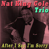 After I Say I'm Sorry von Nat King Cole