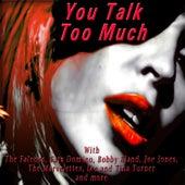 You Talk Too Much de Various Artists