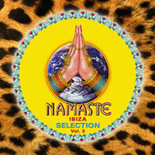 Namaste Ibiza Selection Vol. 3 by Various Artists