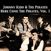 Here Come the Pirates, Vol. 1 de Johnny Kidd