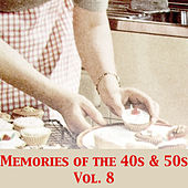 Memories of the 40s & 50s, Vol. 8 de Various Artists