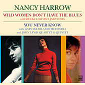 Wild Women Don't Have the Blues / You Never Know de Nancy Harrow