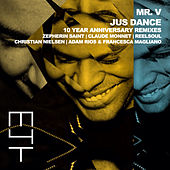 Jus Dance (10 Year Anniversary Remixes) by Mr. V