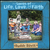 Songs of Life, Love & Faith by Buddy Davis