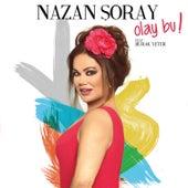 Olay Bu von Nazan Soray