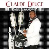 The Praise & Worship Files by Claude Deuce