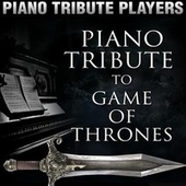 Piano Tribute to Game of Thrones by Piano Tribute Players