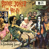 A Spooktacular in Screaming Sound! by Spike Jones