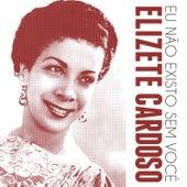 Eu Não Existo Sem Vocé von Elizeth Cardoso