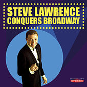 Steve Lawrence Conquers Broadway by Steve Lawrence