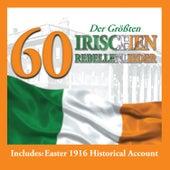 60 der Größten Irischen Rebellenlieder von Various Artists
