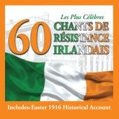 Les Plus Célèbres Chants de Résistance Irlandais - 60 Titres von Various Artists