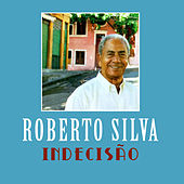Indecisão de Roberto Silva