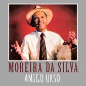 Amigo Urso de Moreira da Silva