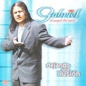 Dejando una Ilusión by Gabriel