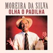 Olha o Padilha de Moreira da Silva
