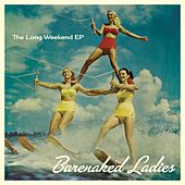 The Long Weekend EP by Barenaked Ladies