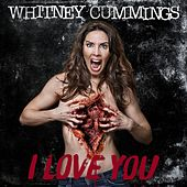 I Love You by Whitney Cummings
