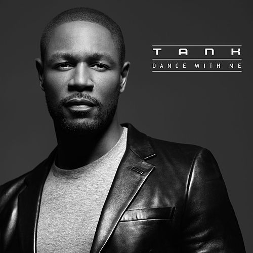 Dance With Me by Tank