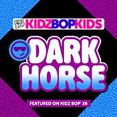 Dark Horse by KIDZ BOP Kids