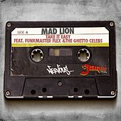 Take It Easy feat. Funkmaster Flex & The Ghetto Celebs - Jaguar Skills Safe Sex Remix by Mad Lion