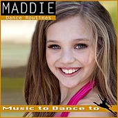 Music to Dance to: Maddie Dance Routines (Featured Music in Dance Moms) by Various Artists