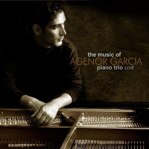 The Music of Agenor Garcia Piano Trio Live by Age Garcia
