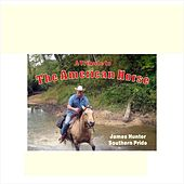 A Tribute to The American Horse von The James Hunter Six