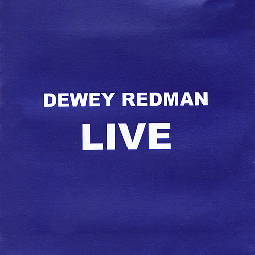 Dewey Redman Live by Dewey Redman
