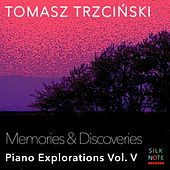 Piano Exploration, Vol. 5: Memories & Discoveries von Tomasz Trzcinski